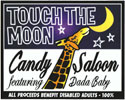 Touch the Moon Candy Saloon
